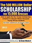 The 500million Dollar Scholarship for...