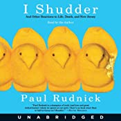 I Shudder: And Other Reactions to Life, Death, and New Jersey | [Paul Rudnick]