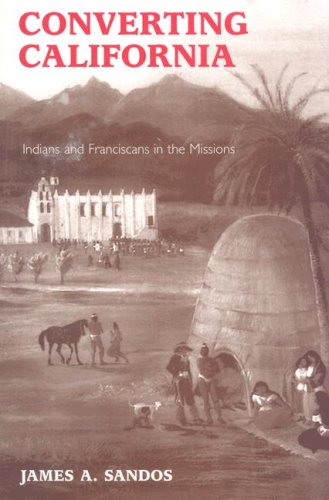 Image for Converting California: Indians and Franciscans in the Missions