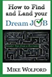 img - for How to Find and Land your Dream Job: Insider Tips from a Recruiter book / textbook / text book