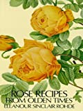 img - for Rose Recipes from Olden Times book / textbook / text book
