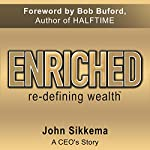 Enriched: Re-Defining Wealth | John Sikkema