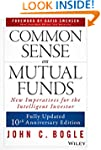 Common Sense on Mutual Funds: Fully U...