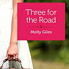 Three for the Road (       UNABRIDGED) by Molly Giles Narrated by Erica Sullivan