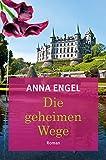 Die geheimen Wege: Roman (German Edition)