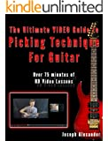 The Ultimate Video Guide to Picking Technique for Guitar: Includes 75 Minutes of HD Video Lessons (Guitar Technique) (English Edition)