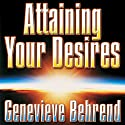 Attaining Your Desires: By Letting Your Subconscious Mind Work for You Audiobook by Genevieve Behrend Narrated by Erik Synnestvedt