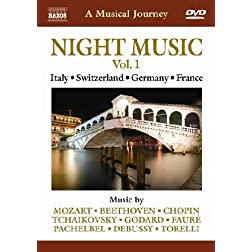 Naxos Scenic Musical Journeys Italy, Switzerland, Germany, France Night Music Vol. 1