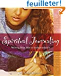 Spiritual Journaling: Writing Your Wa...
