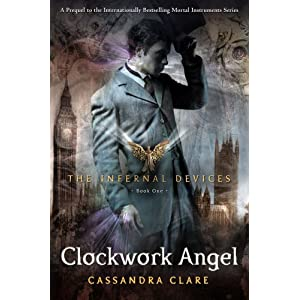 The Clockwork Angel (The Infernal Devices, Book 1)