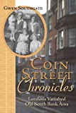 Coin Street Chronicles: London's Vanished Old South Bank Gwen Southgate