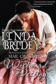 Mail Order Bride - Westward Destiny: Historical Cowboy Romance (Montana Mail Order Brides Book 4)