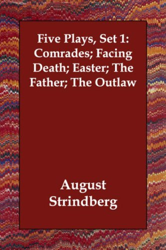 Five Plays, Set 1: Comrades; Facing Death; Easter; The Father; The Outlaw