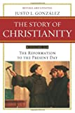 The Story of Christianity (The Reformation to the Present Day) (0061855898) by Justo L. Gonzalez