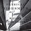 Ripley Underground Audiobook by Patricia Highsmith Narrated by Kevin Kenerly