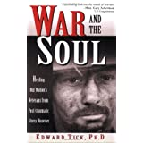 War and the Soul: Healing Our Nation's Veterans from Post-Traumatic Stress Disorder ~ Edward Tick