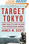Target Tokyo: Jimmy Doolittle and the...