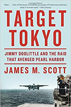 Scott – Target Tokyo: Jimmy Doolittle and the Raid That Avenged Pearl Harbor