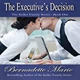 The Executives Decision: Keller Family, Book 1