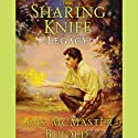 The Sharing Knife, Volume 2: Legacy Audiobook by Lois McMaster Bujold Narrated by Bernadette Dunne
