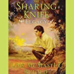 The Sharing Knife, Volume 2: Legacy (       UNABRIDGED) by Lois McMaster Bujold Narrated by Bernadette Dunne