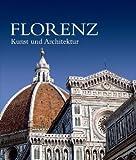 Florenz - Kunst und Architektur