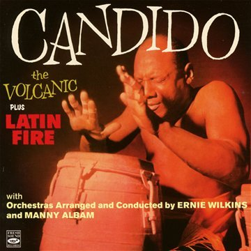 The Volcanic plus Latin Fire. Orchestras Arranged and Conducted by Ernie Wilkins and Manny... by Candido, Art Farmer, Charlie Shavers, Bernie Glow and Frank Rehak