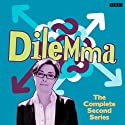 Dilemma: Series 2  by Danielle Ward Narrated by Sue Perkins, Miles Jupp, Jason Cook