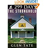 299 Days: The Stronghold by Glen Tate