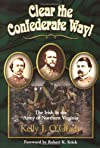 Clear the Confederate Way!: The Irish in the Army of Northern Virginia