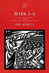 Mark 1-8 (Anchor Bible Commentaries) (The Anchor Yale Bible Commentaries)