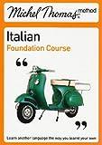 Michel Thomas Foundation Course: Italian (2nd edition) (Michel Thomas Series)