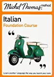 Michel Thomas Foundation Course: Italian (Michel Thomas Series) Michel Thomas