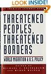 Threatened Peoples, Threatened Border...