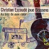 Au Bois de Mon Coeur - Christian Escoudé Joue Brassens