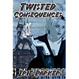 Twisted Consequences ~ Irie Parker