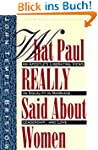 What Paul Really Said About Women: Th...