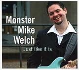 echange, troc Monster Mike Welch - Just Like It Is