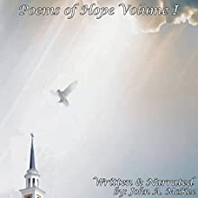 Poems of Hope, Book 1 (       UNABRIDGED) by John A. McKee Narrated by John A. McKee