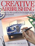 Creative Airbrushing: A Step-By-Step...