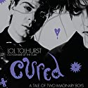 Cured: The Tale of Two Imaginary Boys Audiobook by Lol Tolhurst Narrated by Lol Tolhurst