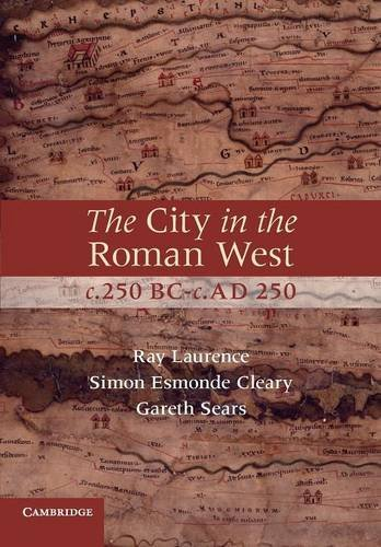 The City in the Roman West, c.250 BC-c.AD 250 Paperback