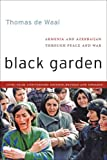 img - for Black Garden: Armenia and Azerbaijan Through Peace and War, 10th Year Anniversary Edition, Revised and Updated book / textbook / text book