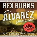 Alvarez Journal: Gabe Wager, Book 1 | Rex Burns