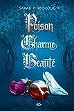 Poison, Charme, Beaute - Intégrale