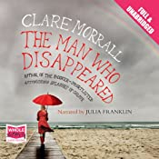 The Man Who Disappeared | [Clare Morrall]