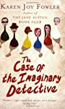 The Case of the Imaginary Detective (0670917753) by KAREN JOY FOWLER