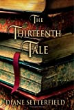 The Thirteenth Tale (0743298020) by Setterfield, Diane
