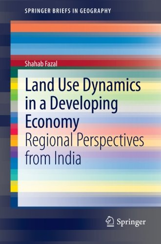 Land Use Dynamics in a Developing Economy: Regional Perspectives from India