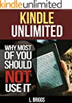 Kindle Unlimited:  Why Most of You Sh...